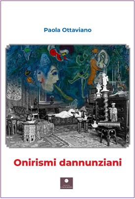 Onirismi Dannunziani di Paola Ottaviani